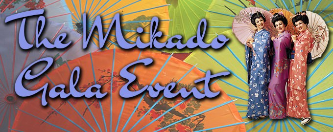 The Mikado Gala Event!